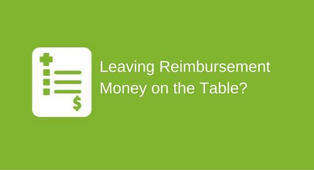 Are you leaving reimbursement money on the table