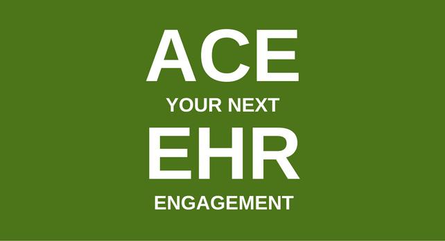 Ace your next EHR engagement